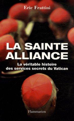 La sainte alliance (French Edition): Eric Frattini