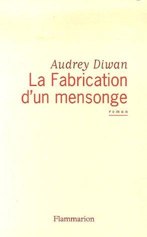 9782080689726: La Fabrication d'un mensonge (French Edition)