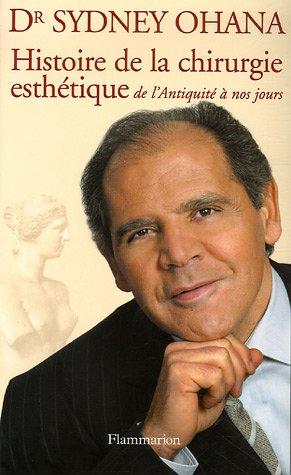9782080689870: L'histoire de la chirurgie esthétique : De l'Antiquité à nos jours