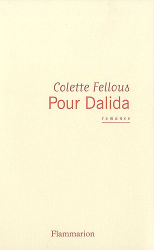 Pour Dalida (French Edition) (2080690566) by Colette Fellous