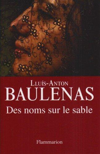 Des noms sur le sable (French Edition): Lluis-Anton Baulenas