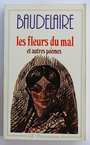 Les Fleurs du Mal et Autres Poemes: Baudelaire Charles