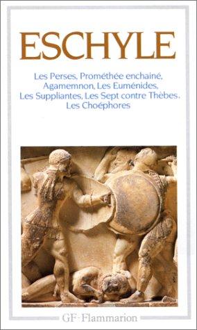 Théâtre Complet -Les perses, Prométhée enchainé, Agamemnon,: Eschyle