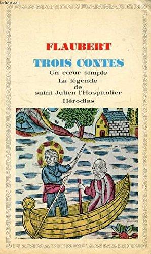 9782080700421: Trois Contes - un Coeur Simple, la Légende de Saint Julien l'Hospitalier, Herodi