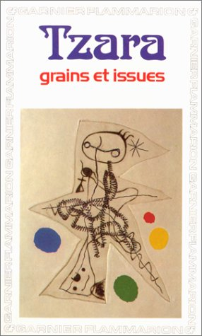 Grains et issues (GF): Tristan Tzara