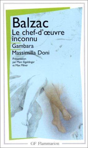Le Chef-d'Oeuvre Inconnu / Gambara / Massimilla: Balzac, Honore De