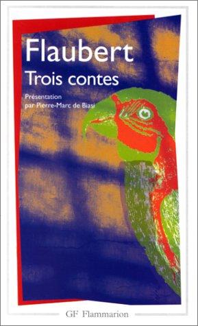 Trois contes (Garnier-Flammarion): Flaubert, Gustave: