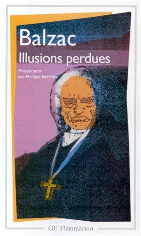 Illusions perdues (Garnier-Flammarion): Balzac, Honore de