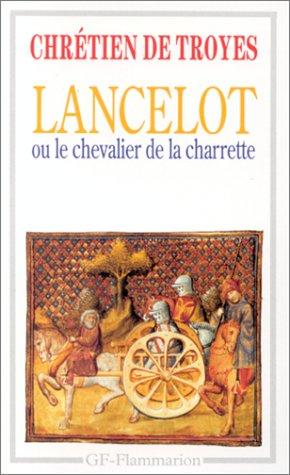 Lancelot ou Le Chevalier de la Charrette: Chrà tien de