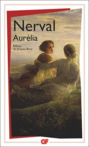 9782080705679: Aurélia : Un Roman à faire, Les Nuits d'octobre, Petits Châteaux de Bohême, Pandora, Promenades et souvenirs