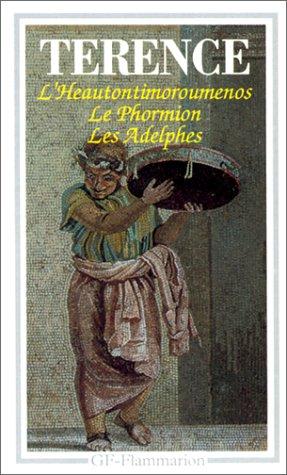 Heautontimorumenos. le Phormion. les Adelphes: Térence
