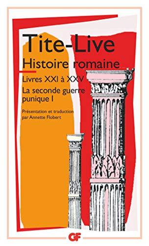 9782080707468: La seconde guerre punique : Tome 1, Histoire Romaine, Livres XXI à XXV