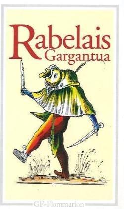 La vie tres horrifique du grand Gargantua: Rabelais, Francois