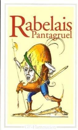 9782080707529: Pantagruel : Roy des dipsodes, restitué à son naturel avec ses faictz et prouesses espouvantables