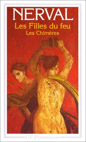 9782080707826: Les Filles Du Feu / Les Chimeres (Garnier-Flammarion)