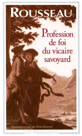 La profession de foi du vicaire savoyard: Rousseau, Jean-Jacques