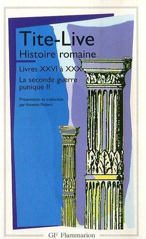 9782080709400: Histoire romaine, tome 2 (livres XXVI à XXX) : La Seconde guerre punique