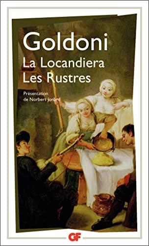 La locandiera ; Les rustres: Goldoni Carlo