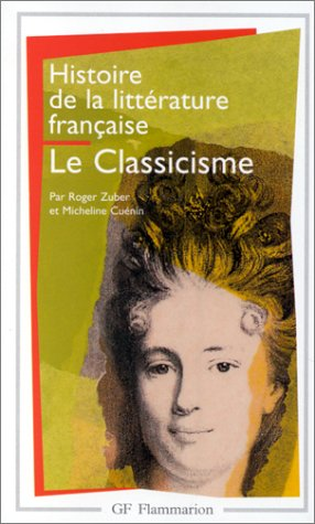 9782080709608: Histoire de la littérature française. Le classicisme
