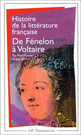 Histoire De La Litterature Francaise 5/De Fenelon a Voltaire (French Edition) (2080709615) by Jean Erhard; Rene Pomeau