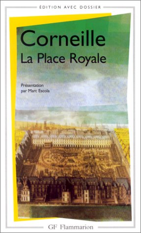 LA PLACE ROYALE: CORNEILLE PIERRE