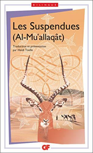 9782080712417: Les Suspendues (Al-Mu'allaqât) : Edition bilingue français-arabe