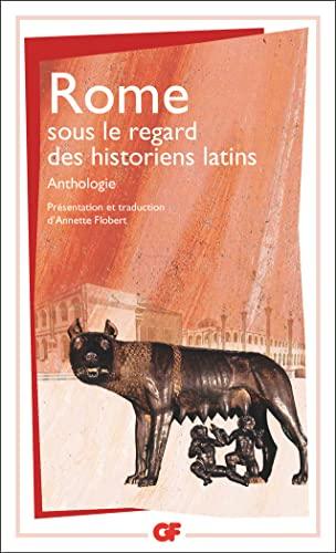 9782080712622: ROME sous le regard des historiens latins : Anthologie