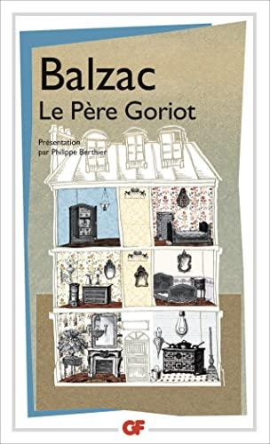 9782080712998: Le Pere Goriot: PRESENTATION PAR PHILIPPE BERTHIER