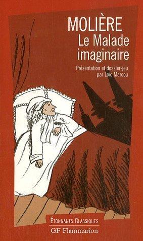 Le Malade imaginaire (French Edition): Moli?re, Marcou, Lo?c