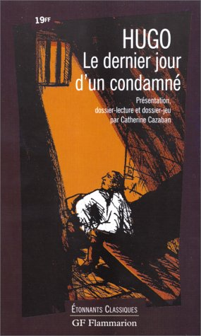 Le Dernier Jour d'un condamn?: Hugo, Victor, Cazaban, Catherine