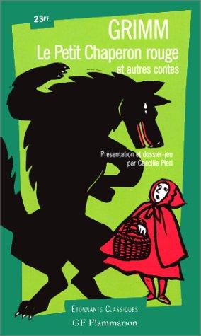 Le Petit Chaperon rouge et autres contes (9782080720986) by Jacob Grimm; Wilhelm Grimm; Caecilia Pieri