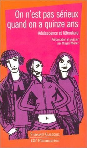 9782080721563: On n'est pas s�rieux quand on a quinze ans : Adolescence et Litt�rature