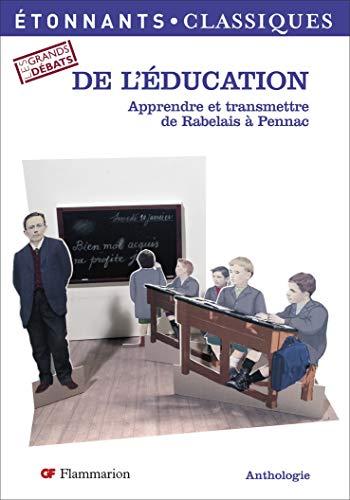9782080722553: De l'éducation : Apprendre et transmettre de Rabelais à Pennac
