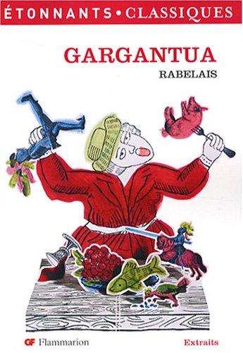 Gargantua (Extraits Pour Le College) (GF Etonnants: Rabelais, Francois