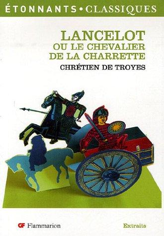 Lancelot : Ou le Chevalier de la: CHRETIEN DE TRO
