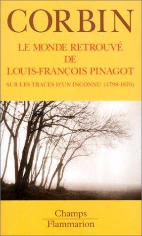 9782080800367: Le Monde Retrouvé De Louis François Pinagot: Sur Les Traces D'un Inconnu, 1798 1876