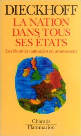 Nation dans tous ses etats (la) -: Alain Dieckhoff