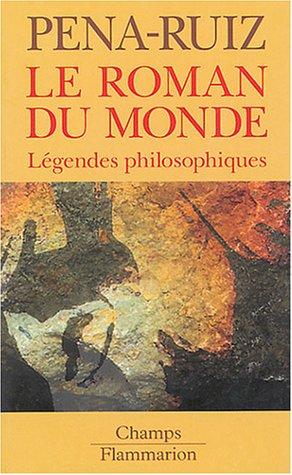 9782080800541: Le roman du monde : Légendes philosophiques