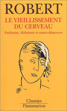 9782080800657: Le Vieillissement du cerveau : Parkinson, Alzheimer et autres démences
