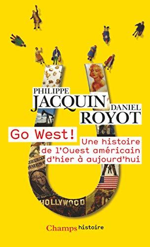 Go West ! : Une histoire de: Royot, Daniel, Jacquin,