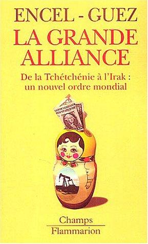 9782080800961: La grande alliance : De la Tchetchenie a l'Irak (French Edition)