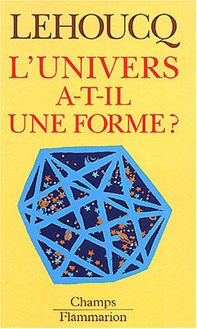L'univers a-t-il une forme ?: ROLAND LEHOUCQ