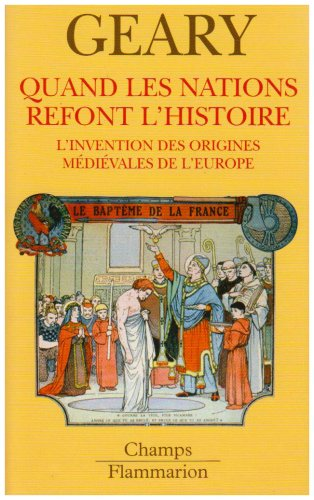 9782080801524: Quand les nations refont l'histoire : L'invention des origines médiévales de l'Europe