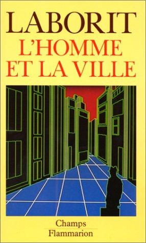 L'Homme et la ville [Jan 04, 1999]: Henri Laborit