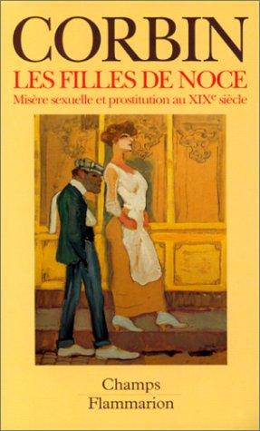 9782080811189: LES FILLES DE NOCE. : Misère sexuelle et prostitution au XIXème siècle