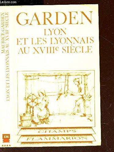 9782080811363: Lyon et les Lyonnais au Xviiie Siecle **** No 136