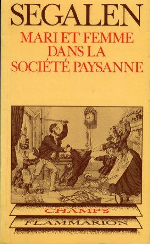 9782080811400: Mari et Femme Dans la Societe Paysanne ** No 140 (Champs Histoire)