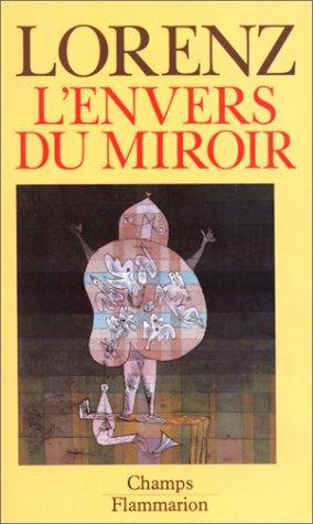 L'envers du miroir : Une histoire naturelle: Konrad Lorenz