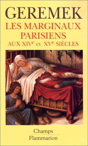 Les marginaux parisiens aux XIVe et XVe: Geremek, Bronislaw