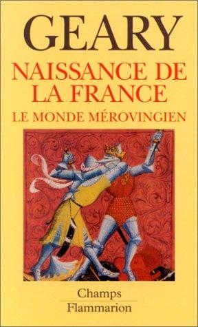 9782080812742: Naissance de la France: Le monde mérovingien